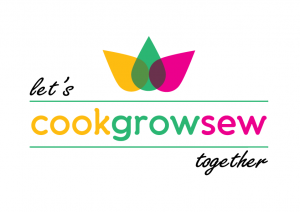 Let's Cook, Grow & Sew Together